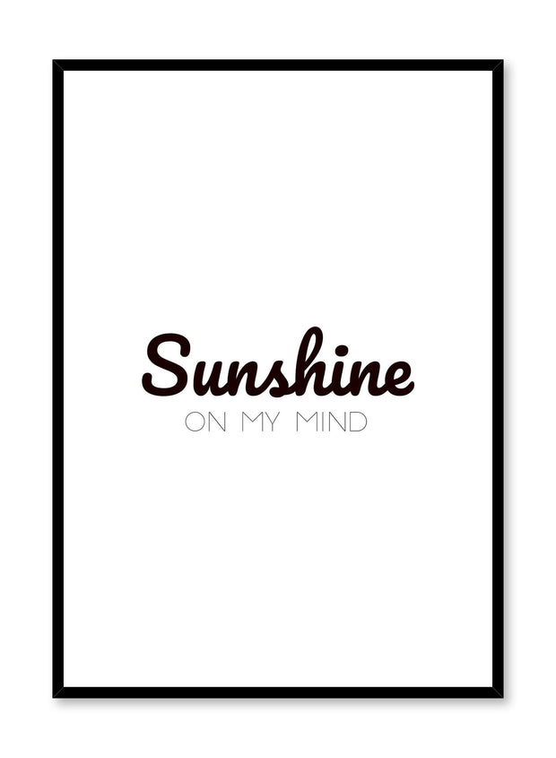 Sunshine on my mind modern minimalist typography art print by Opposite Wall