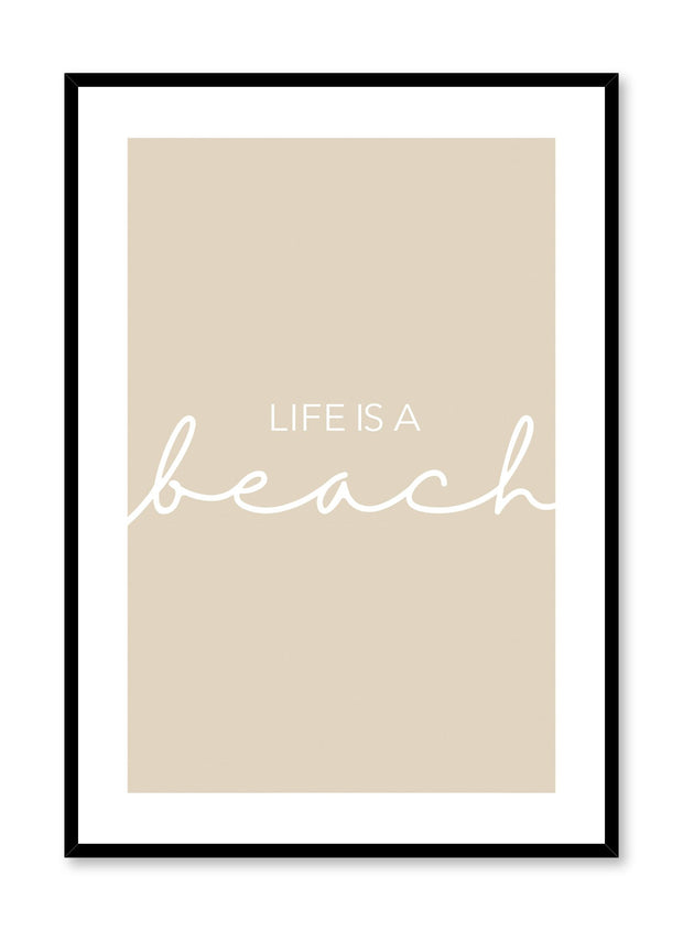 Life is a beach modern minimalist typography art print by Opposite Wall