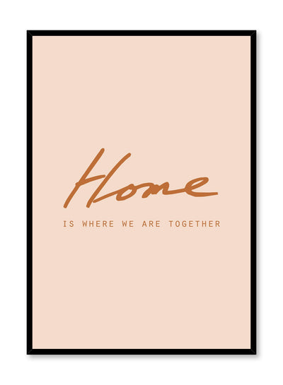 Scandinavian poster with orange graphic typography design of home is where we are together by Opposite Wall