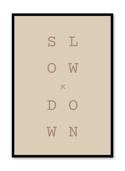 Modern minimalist poster by Opposite Wall with graphic typo Slow x Down design in beige