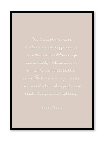 Travel quote modern minimalist typography in beige art print by Opposite Wall