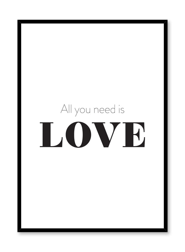 Scandinavian poster with black and white graphic typography design of All You Need is Love by Opposite Wall