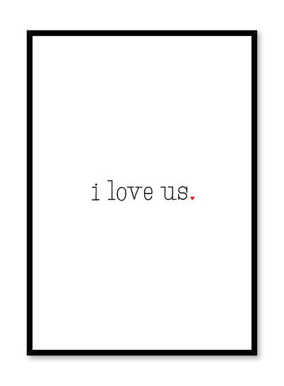 Scandinavian poster with black and white graphic typography design of I Love Us text by Opposite Wall