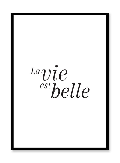 Scandinavian poster with black and white graphic typography design of la vie est belle by Opposite Wall