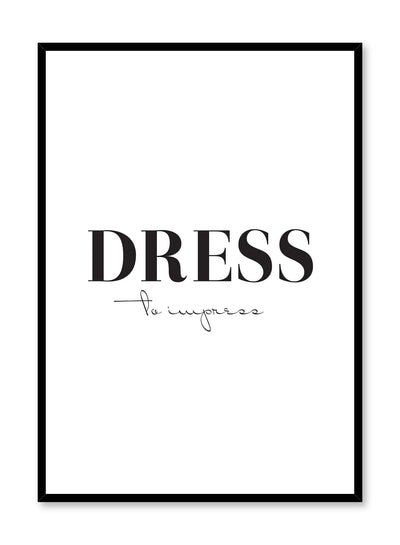 Scandinavian poster with black and white graphic typography design of Dress to Impress text by Opposite Wall