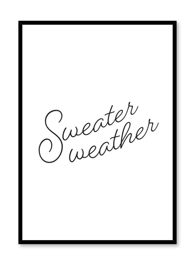 Scandinavian poster with black and white graphic typography design of Sweater Weather text by Opposite Wall