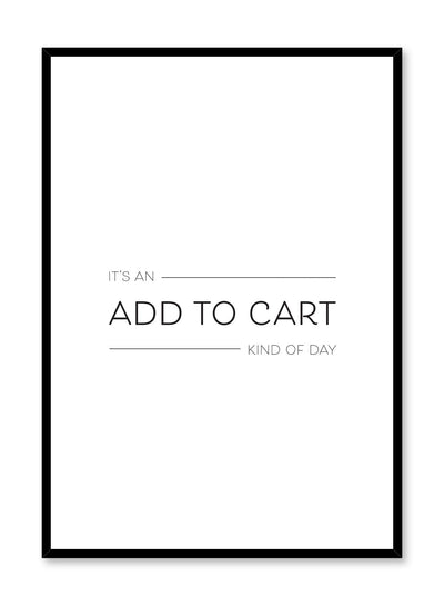 Scandinavian poster with black and white graphic typography design of Add To Cart text by Opposite Wall