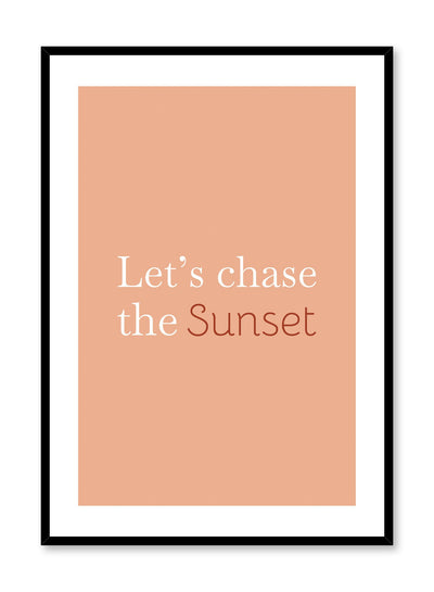Modern minimalist typography poster by Opposite Wall with Let's Chase the Sunset in orange.