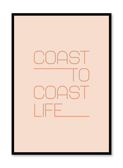 Modern minimalist typography poster by Opposite Wall with Coast to Coast Life quote in Orange