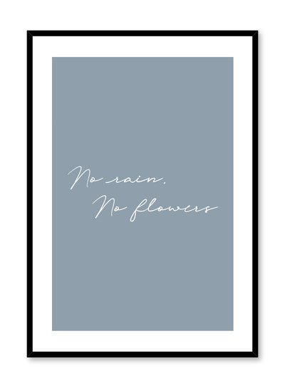 Modern minimalist typography poster by Opposite Wall with No Rain No Flowers quote in blue