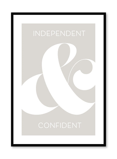 "Typography poster by Opposite Wall with quote ""independent + confident"""