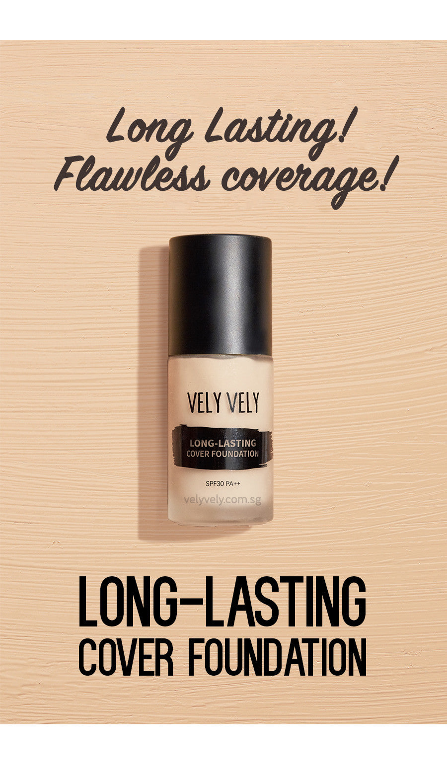 Vely Vely Long-Lasting Cover foundation lasts all day! Suitable for all skin types!