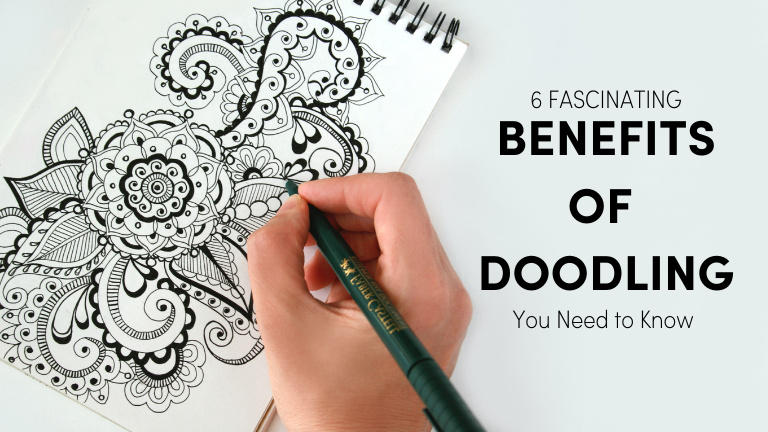 6 Fascinating Benefits of Doodling You Need to Know