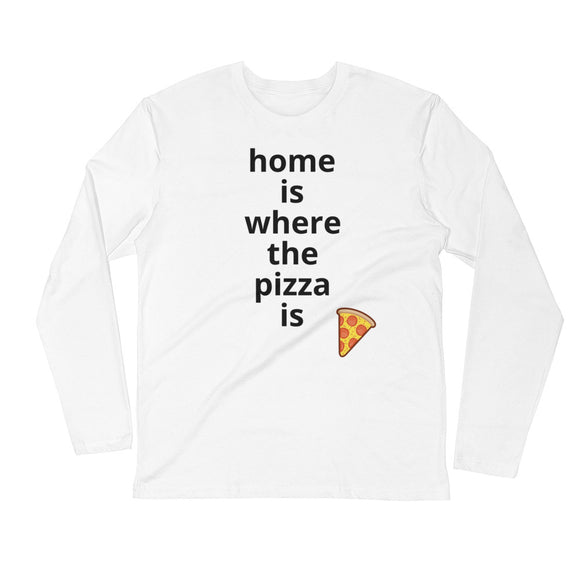 home is where the pizza is - Long Sleeve Fitted Crew