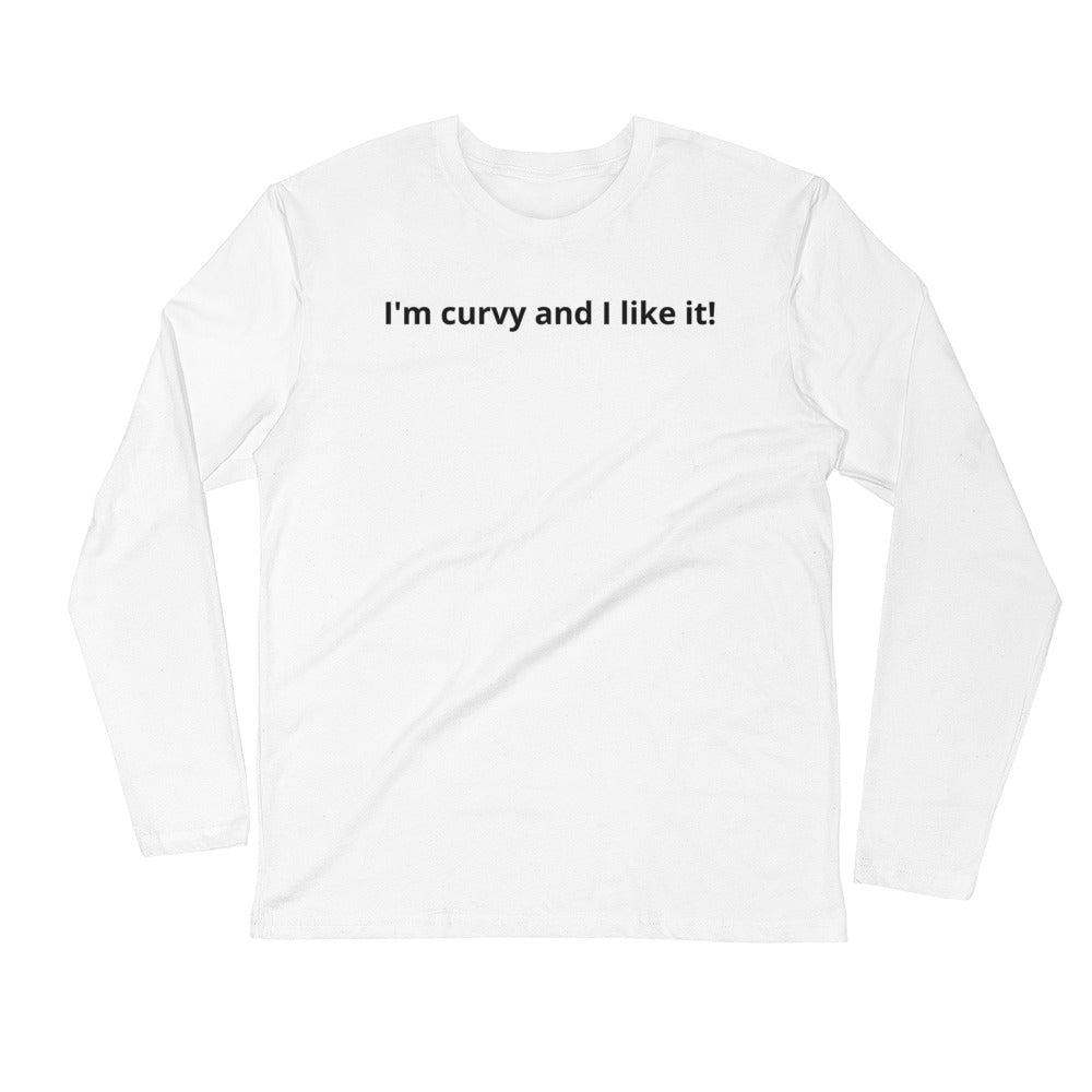 I'm curvy and I like it - Long Sleeve Fitted Crew