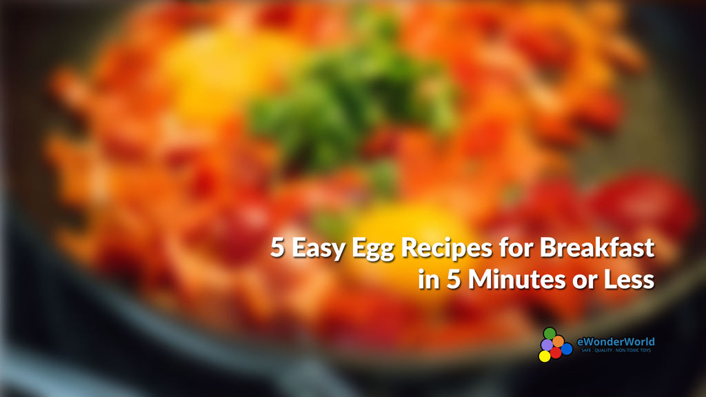 5 Easy Egg Recipes for Breakfast In 5 Minutes or Less
