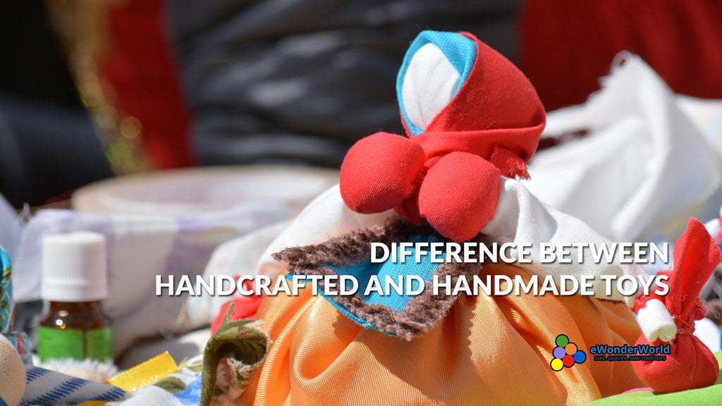 What Is The Difference Between Handcrafted Toys and Handmade Toys?