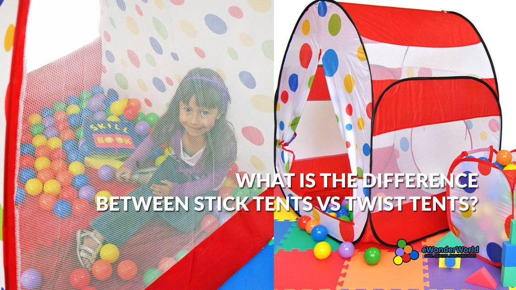 What Is The Difference Between Stick Tents and Twist Tents?
