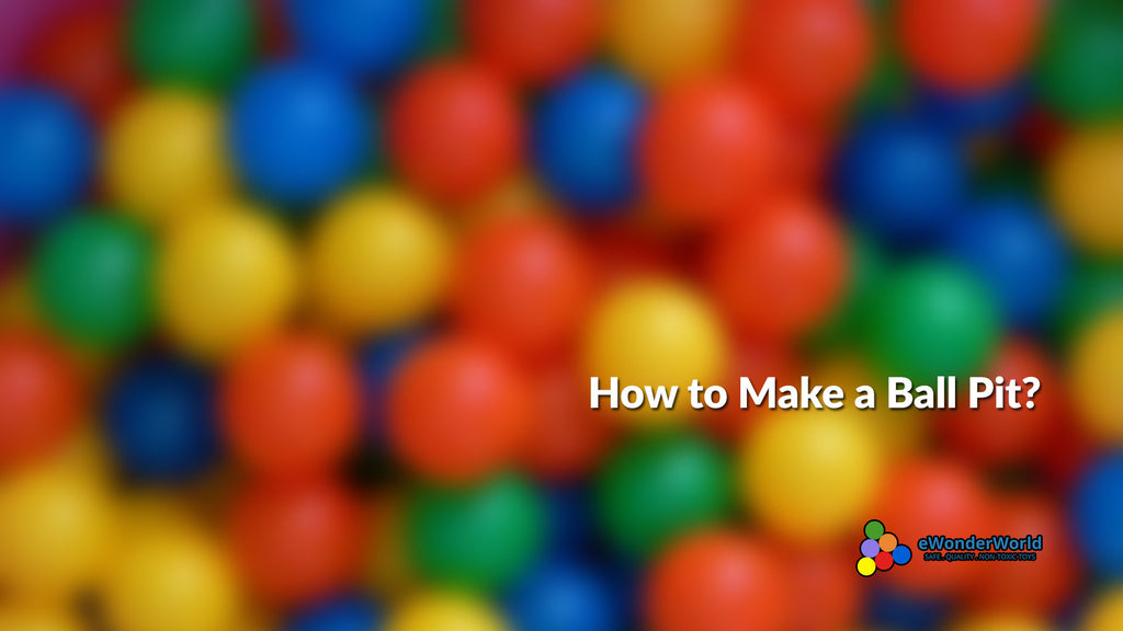 How to Make a Ball Pit?