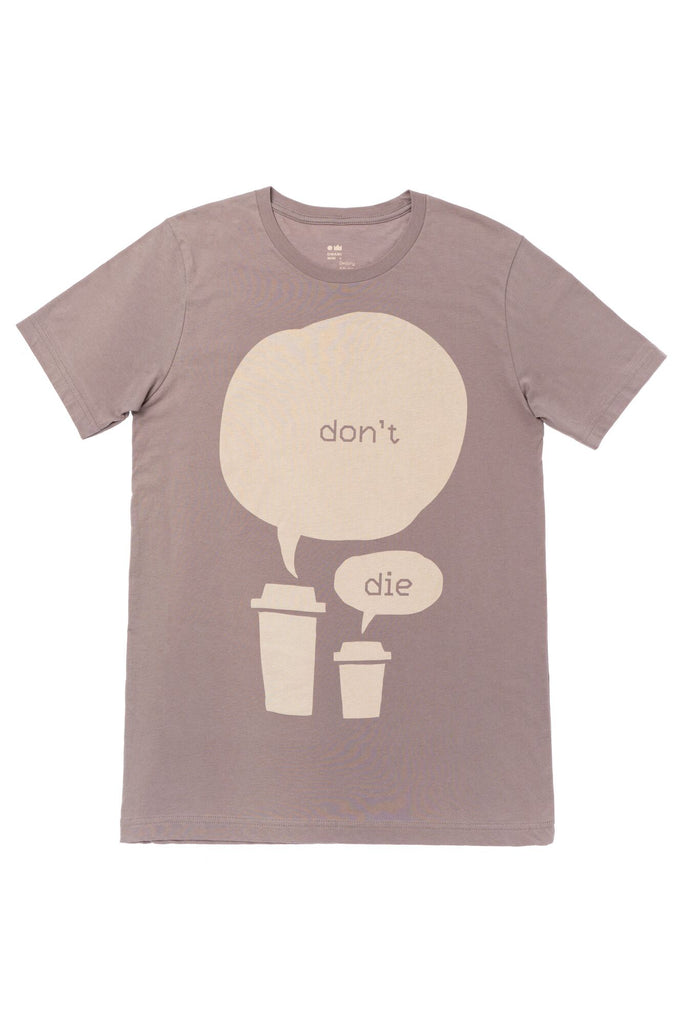 Don't Die T-shirt | Coffee | Pebble