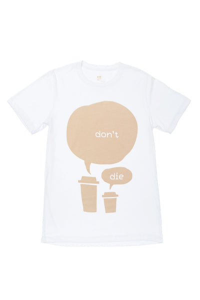 Don't Die T-shirt | Coffee | White
