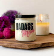 Badass Mom | Mom Candle | Adoptive Mom Gift | Gift to Mom from Daughter