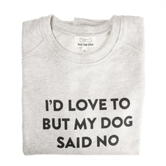 Bali the Dog Classic female sweatshirt for her in grey melange, for all dog owners. Made from soft cotton, black print on grey on the chest, I´d love to but my dog said no. Coolest dog clothes and dog gear from Bali the Dog