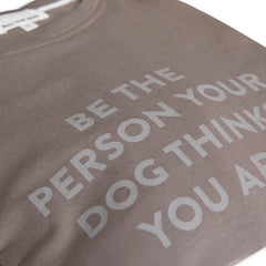 Bali the Dog Dog Mum Sweatshirt with print Be the person your dog thinks you are in mud grey