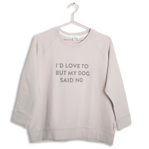 Bali the Dog Dog Mum Sweatshirt with print I´d love to but my dog said no in nude grey
