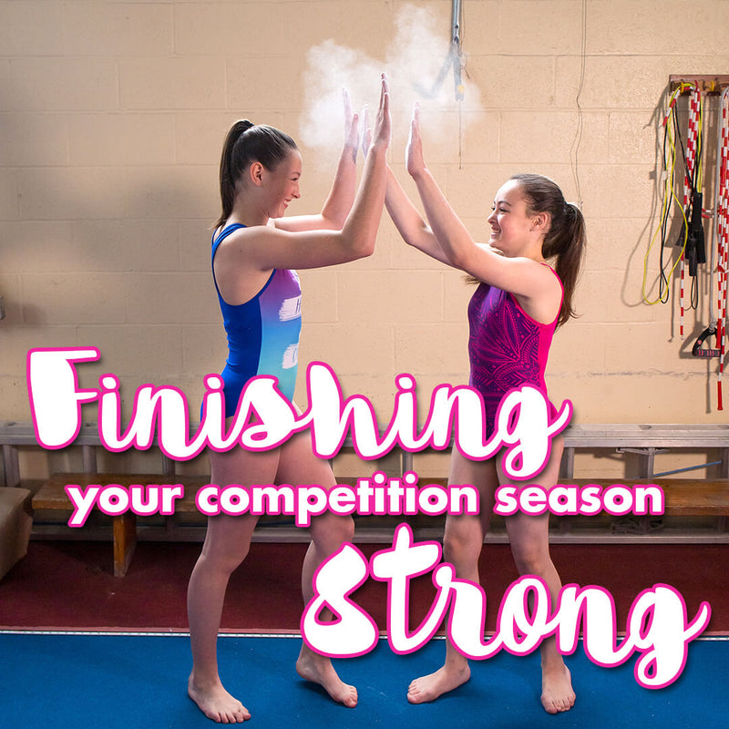 Finishing your competition season strong!