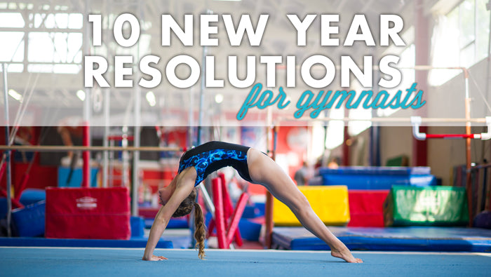 Ten New Year Resolution Ideas for Gymnasts!