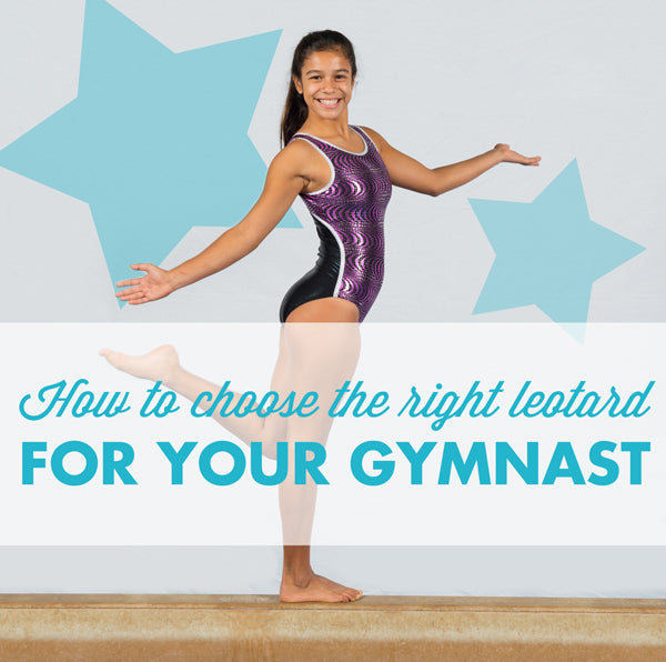 Choosing the Right Leotard for your Gymnast!