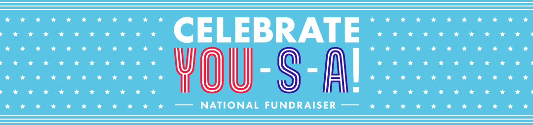 Celebrate YOU-S-A! National Fundraiser