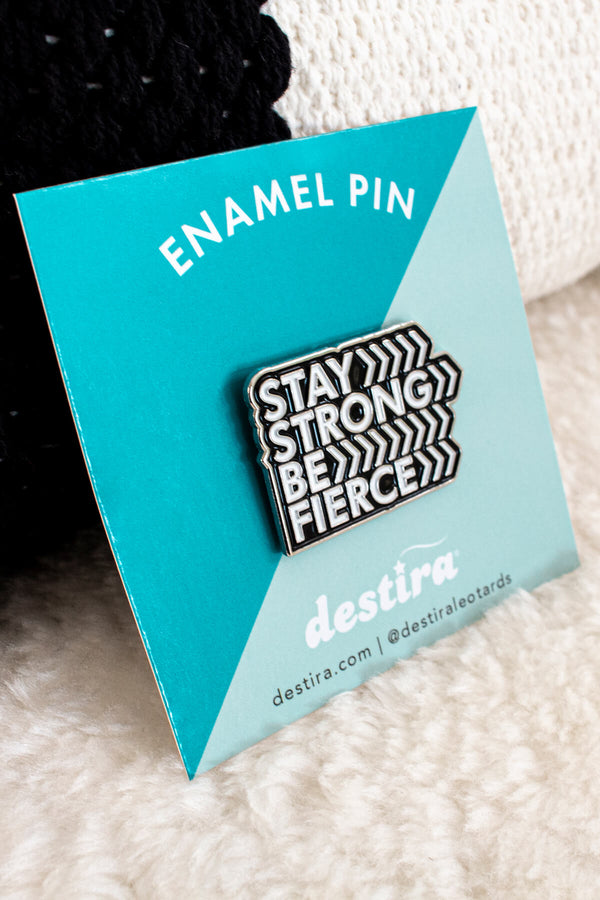 Stay Strong Be Fierce Enamel Pin