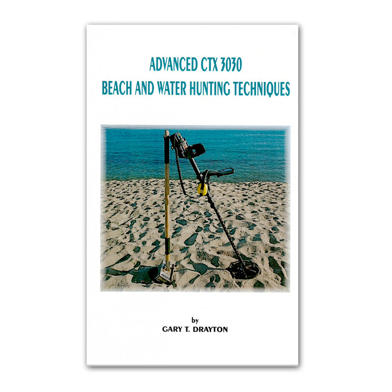 Advanced CTX 3030 Beach and Water Hunting Techniques By Gary Drayton