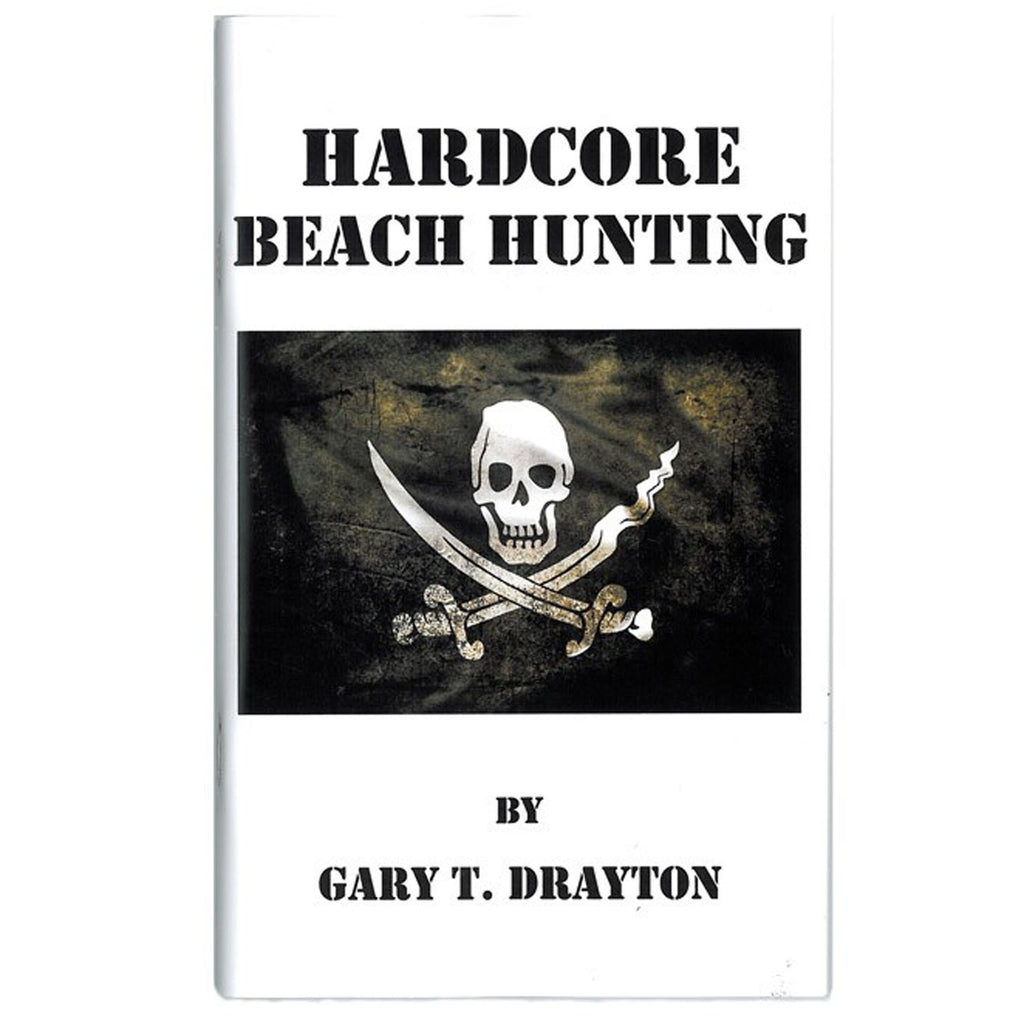Hard Core Beach Hunting By Gary T. Drayton