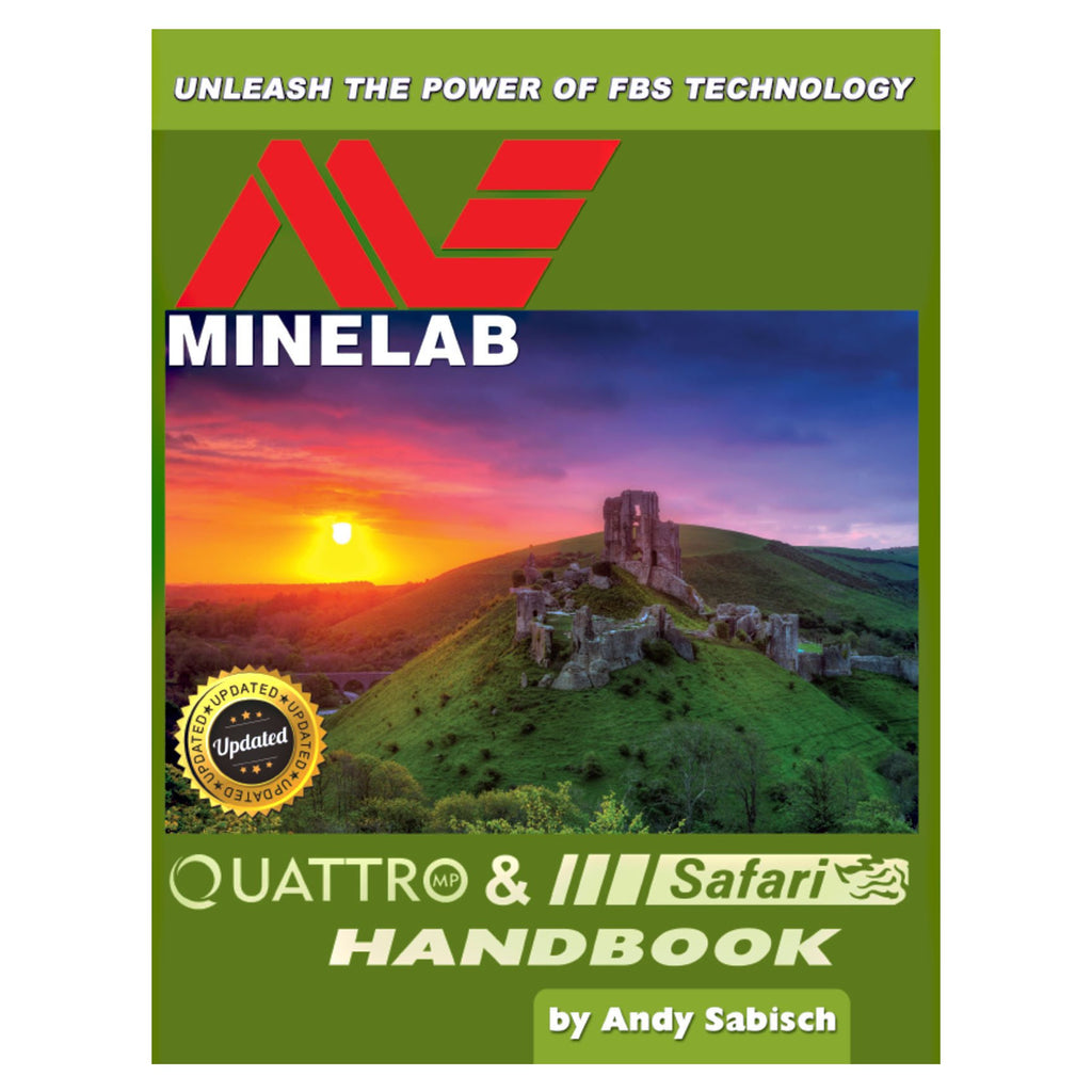 Minelab Quattro and Safari Handbook By Andy Sabisch