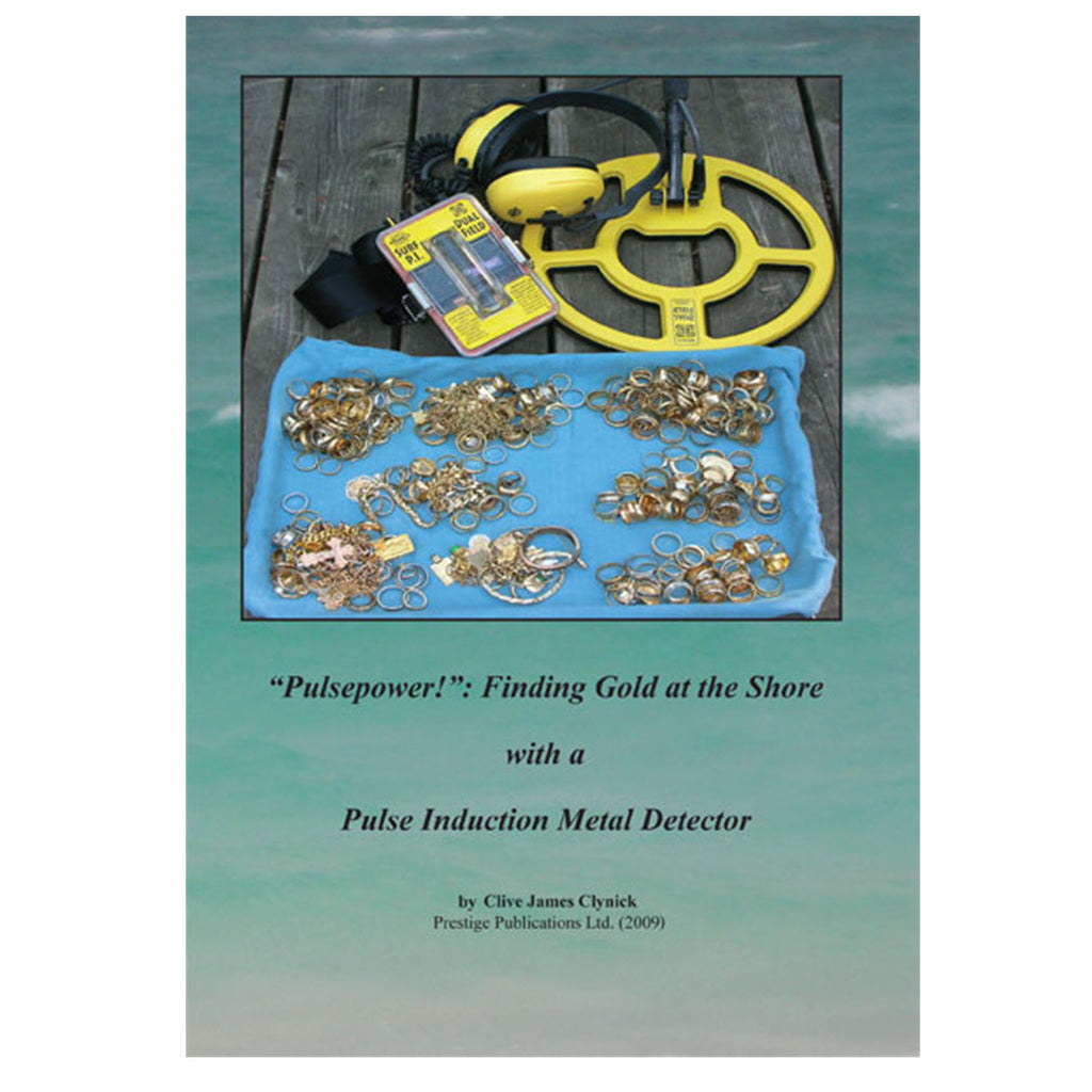 Pulsepower!: Finding Gold At The Shore With A Pulse Inducton Metal Detector By C
