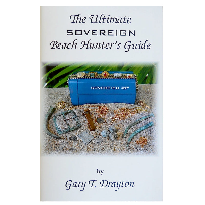 The Ultimate Sovereign Beach Hunters Guide By Gary T. Drayton