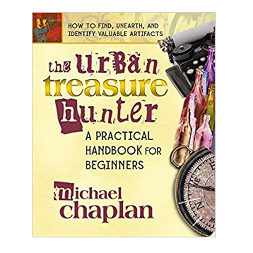 Urban Treasure Hunter: A Practical Handbook For Beginners By Michael Chaplan