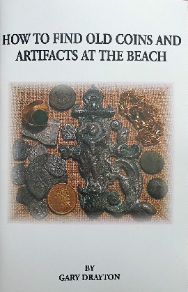 HOW TO FIND OLD COINS AND ARTIFACTS AT THE BEACH By Gary Drayton