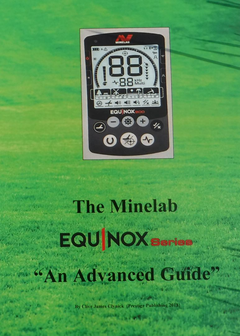The Minelab Equinox Series An Advanced Guide By Clive James Clynick