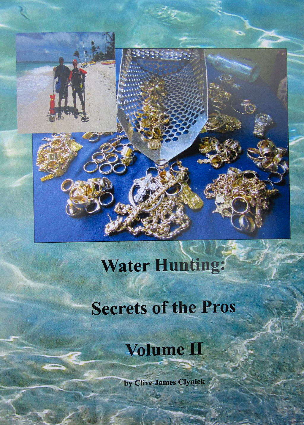 Water Hunting: Secrets of the Pros Volume II By Clive James Clynick