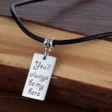 "Load image into Gallery viewer, ""You will always be my hero"" Leather Rope Pendant Necklace By, zheFanku"