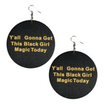 Black Girl Magic Today Earrings - Morph Boutique