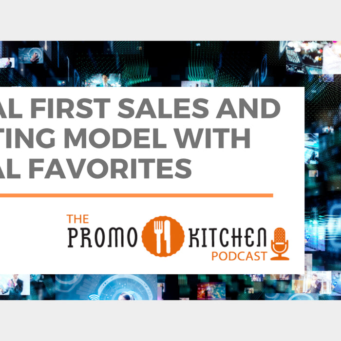 Company Spotlight:  PromoKitchen Podcast about the Digital Sales and Marketing Model at Original Favorites