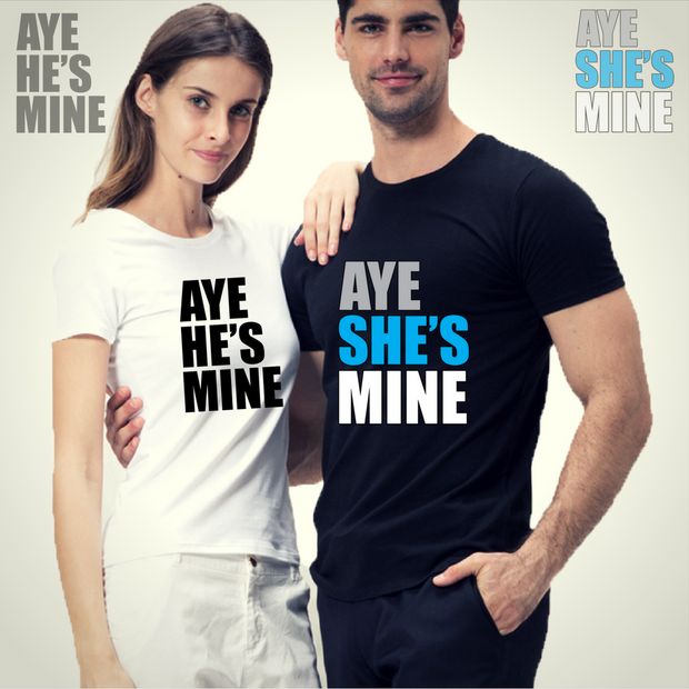 Aye He's Mine, Aye She's Mine Couple Tshirts - Round Neck Couple Tshirts (Set of 2)
