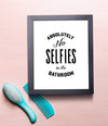 Absolutely no selfies in the bathroom framed print