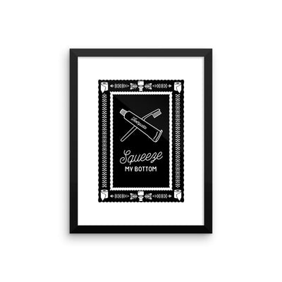 Squeeze my bottom framed print