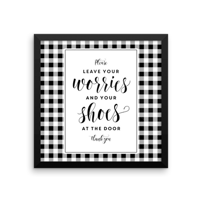 Leave your worries and your shoes at the door - framed print